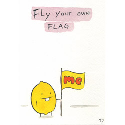 Fly Your Own Flag