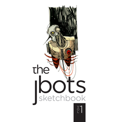 The Jbots Sketchbook Vol 1
