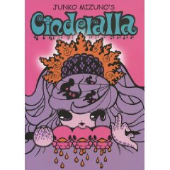 Cinderalla, a graphic novel by Junko Mizuno, creator of Hell Babies and