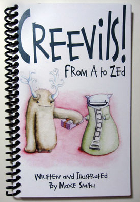 Creevils! From A to Zed, alphabet book by self-publishing writer and illustrator Maxe Smith.