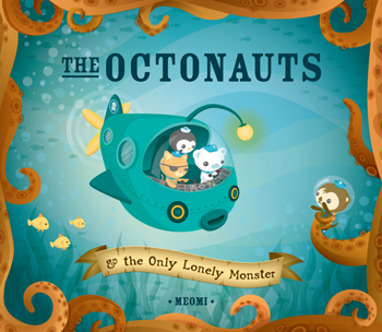 The Octonauts & the Only Lonely Monster by Meomi